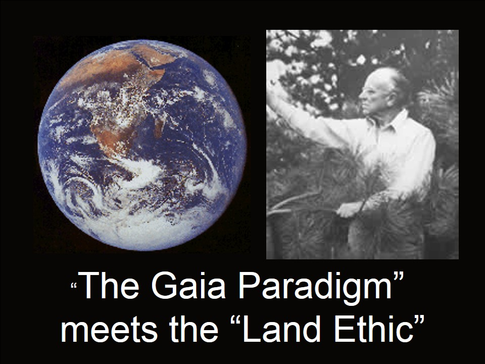 June, 2013 – From Land Organism to Gaia; The Land Ethic Evolving